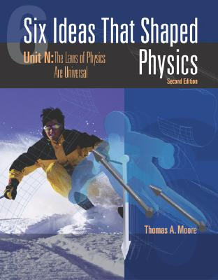 Six Ideas That Shaped Physics By Moore, Thomas A.