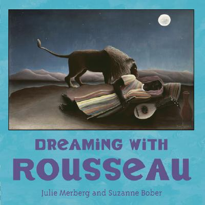 Dreaming With Rousseau By Merberg, Julie/ Bober, Suzanne
