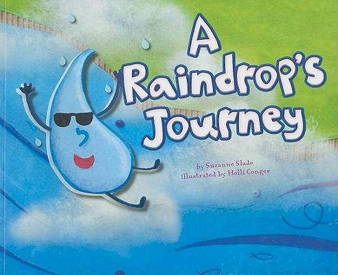 A Raindrop's Journey By Slade, Suzanne/ Conger, Holli (ILT)